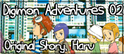 Digimon Adventure Zero Two. Original Story, Haru 2003